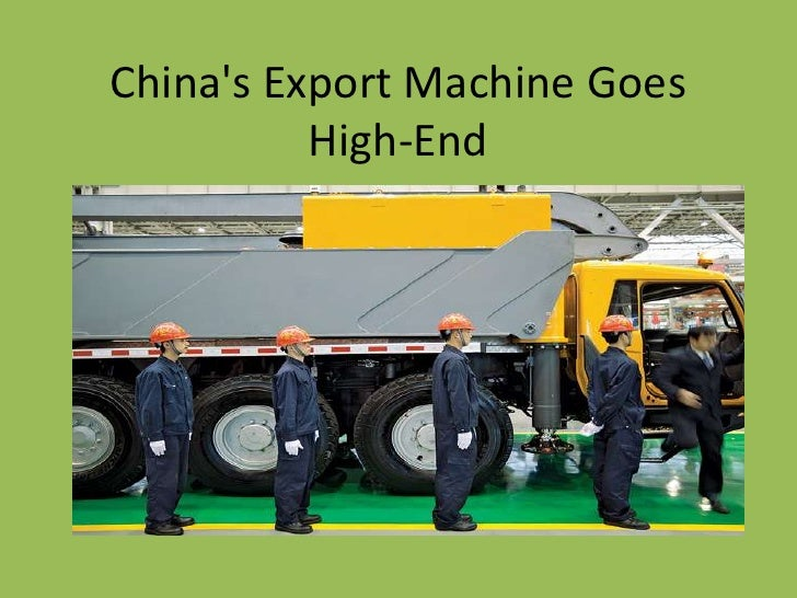 Chinas Export Machine Goes          High-End