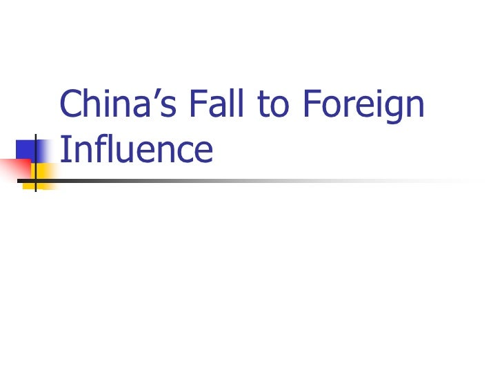 China's Fall to Foreign Influence<br />
