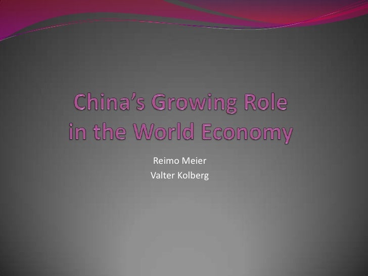 China's Growing Role in the World Economy <br />Reimo Meier<br />Valter Kolberg <br />