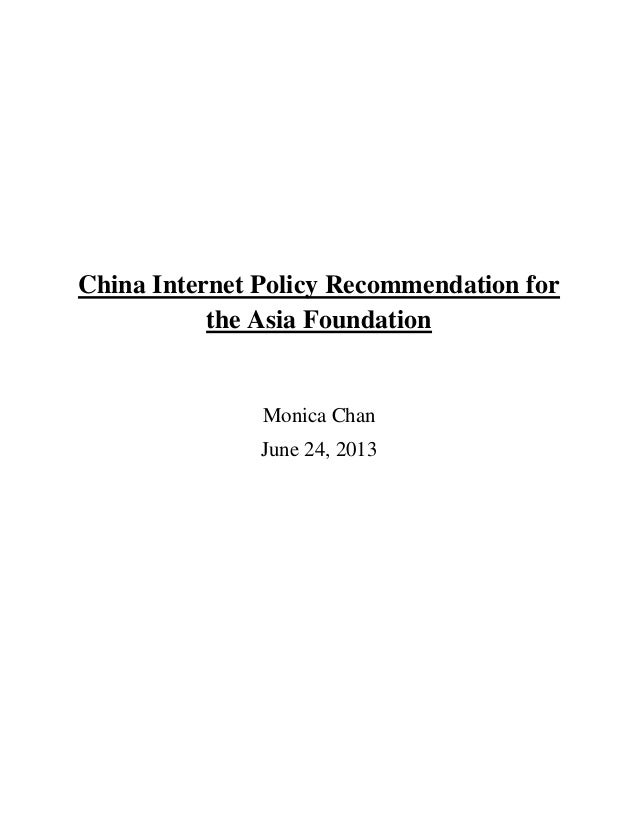China Internet Policy Recommendation forthe Asia FoundationMonica ChanJune 24, 2013
