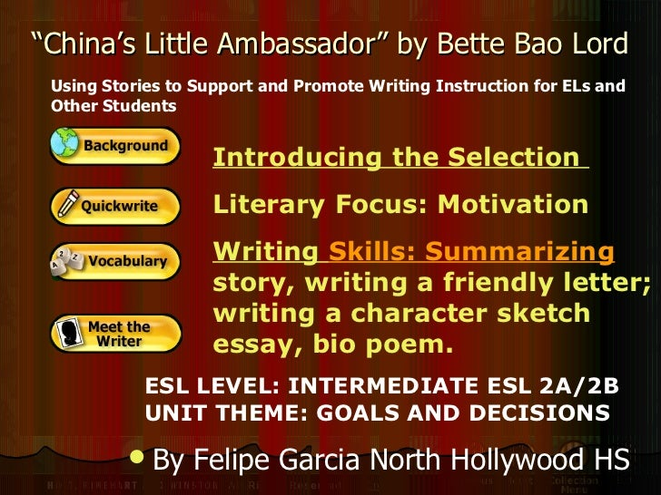 """"""" China's Little Ambassador"""" by Bette Bao Lord Introducing the Selection  Literary Focus: Motivation Writing  Skills: Summ..."""