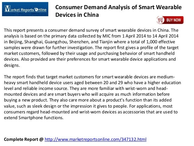 Complete Report @ http://www.marketreportsonline.com/347132.html Consumer Demand Analysis of Smart Wearable Devices in Chi...