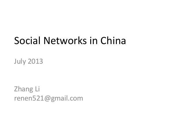 Social Networks in China July 2013 Zhang Li renen521@gmail.com