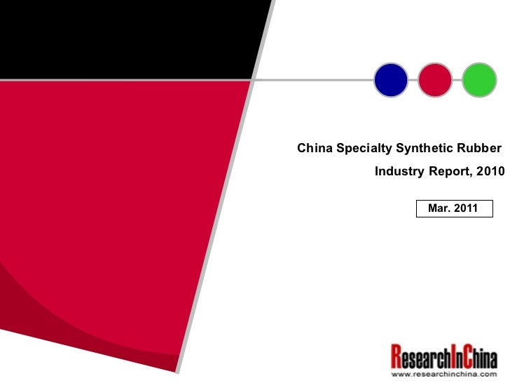 China Specialty Synthetic Rubber  Industry Report, 2010 Mar. 2011