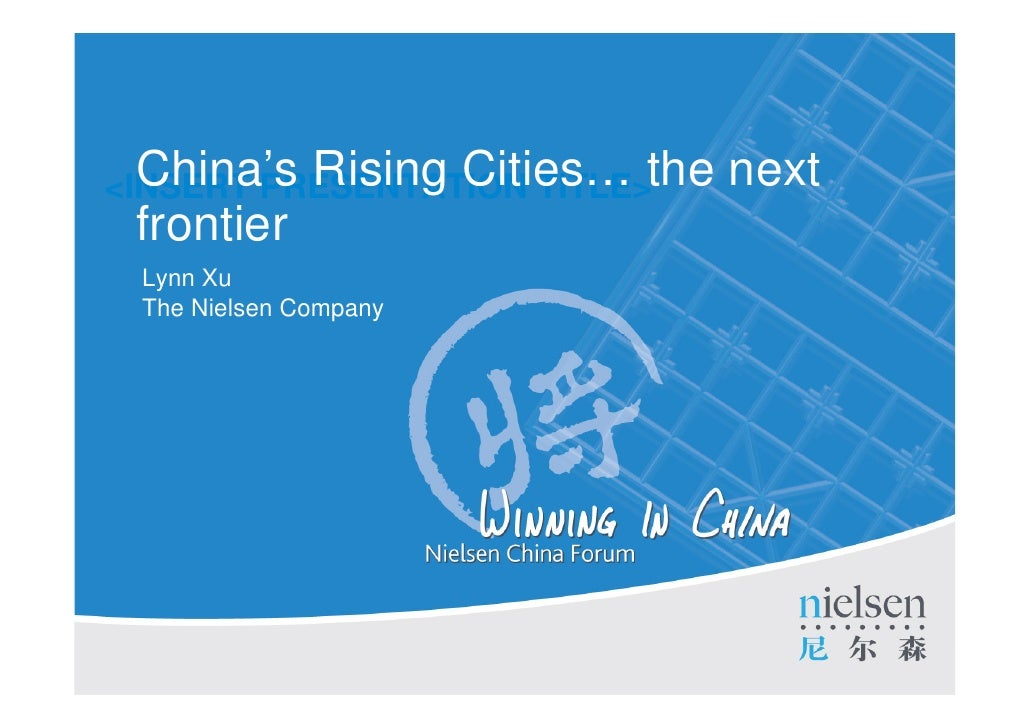<INSERT PRESENTATION TITLE>the  China's Rising Cities…                                                next frontier Lynn X...