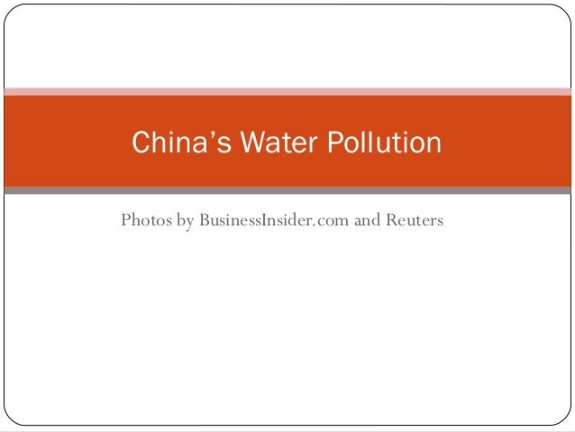 China's Water PollutionPhotos by BusinessInsider.com and Reuters