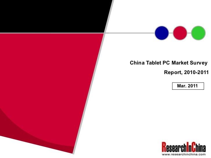 China Tablet PC Market Survey            Report, 2010-2011                 Mar. 2011
