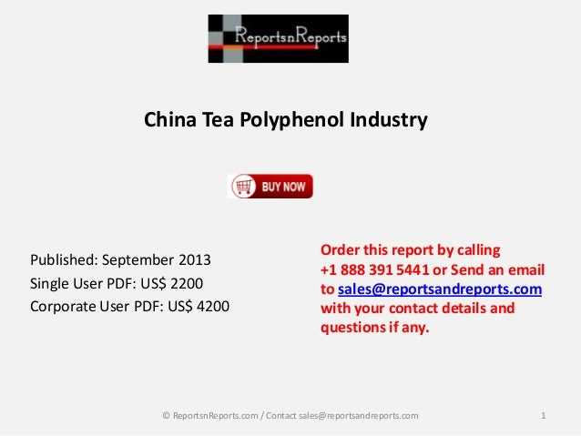 China Tea Polyphenol Industry Published: September 2013 Single User PDF: US$ 2200 Corporate User PDF: US$ 4200 Order this ...