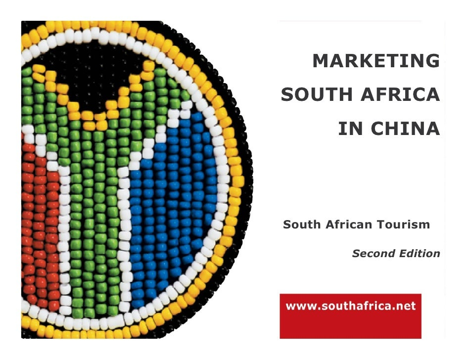 Marketing SA in China Second Edition 2007   1   Copyright © 2007 SA Tourism – not to be used without permission