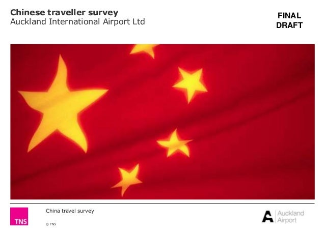 China travel survey© TNSChinese traveller surveyAuckland International Airport LtdFINALDRAFT