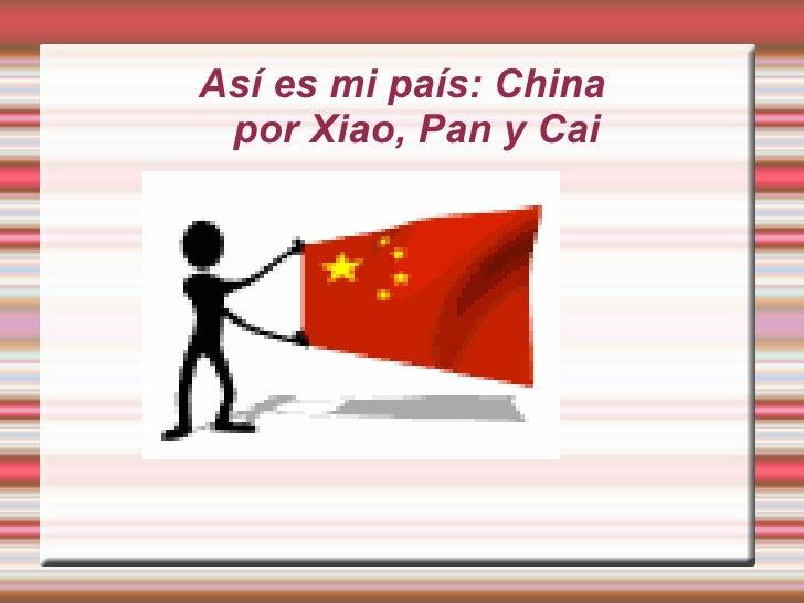 Así es mi país: China por Xiao, Pan y Cai