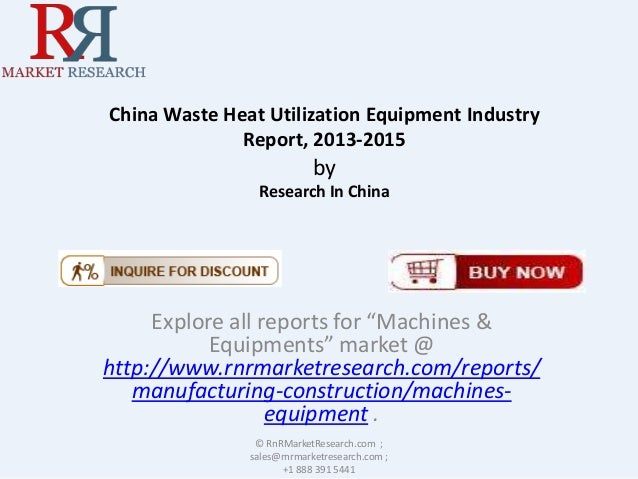 "China Waste Heat Utilization Equipment Industry Report, 2013-2015 by Research In China Explore all reports for ""Machines &..."