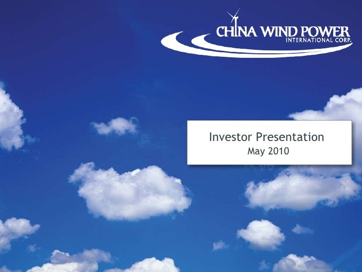 China Wind Power - May 2010 Investor Presentation