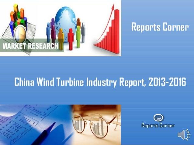 RCReports CornerChina Wind Turbine Industry Report, 2013-2016