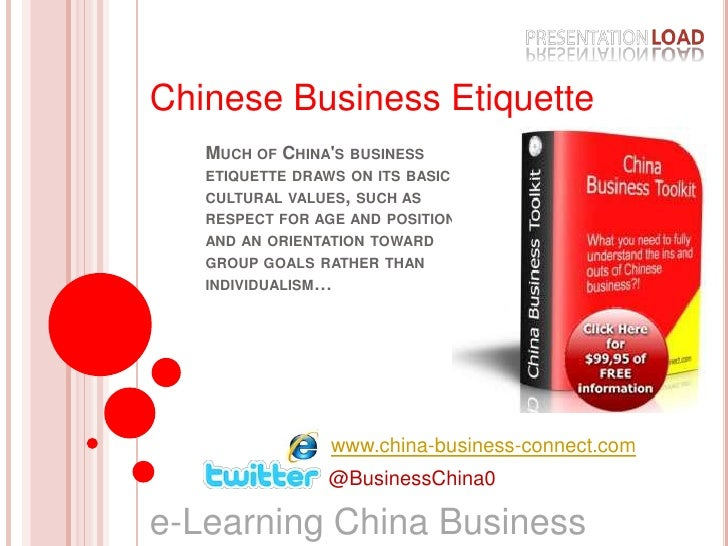 Chinese Business Etiquette<br />Much of China's business etiquette draws on its basic cultural values, such as respect for...