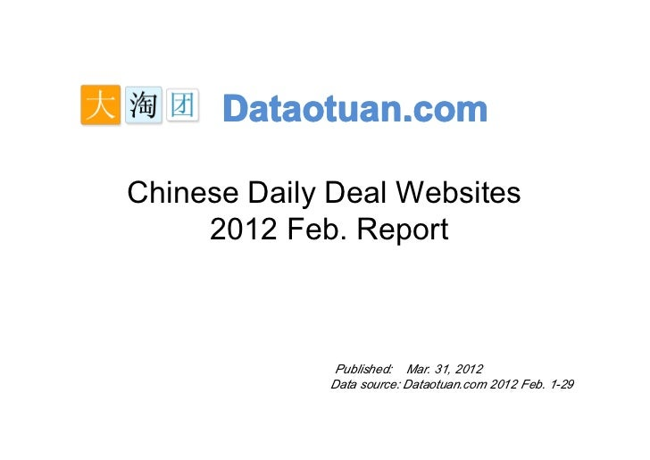 Dataotuan.comChinese Daily Deal Websites     2012 Feb. Report              Published: Mar. 31, 2012             Data sourc...