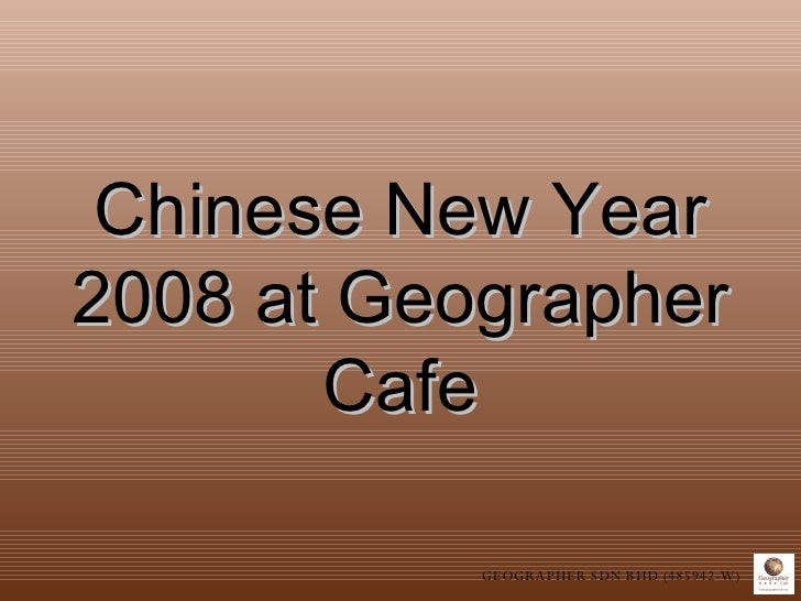 Chinese New Year 2008 At Geographer Cafe