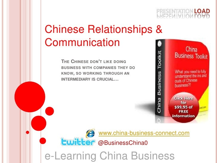 Chinese Relationships & Communication<br />The Chinese don't like doing business with companies they don't know, so workin...