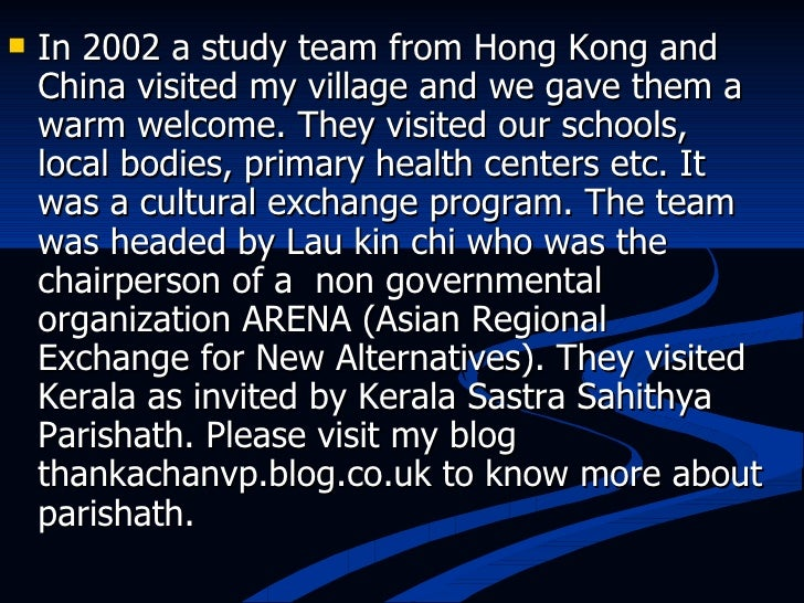 <ul><li>In 2002 a study team from Hong Kong and China visited my village and we gave them a warm welcome. They visited our...