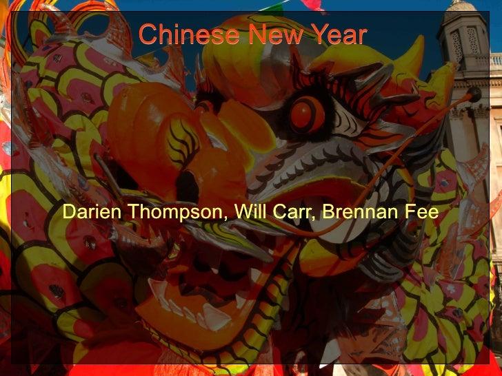Darien Thompson, Will Carr, Brennan Fee Chinese New Year
