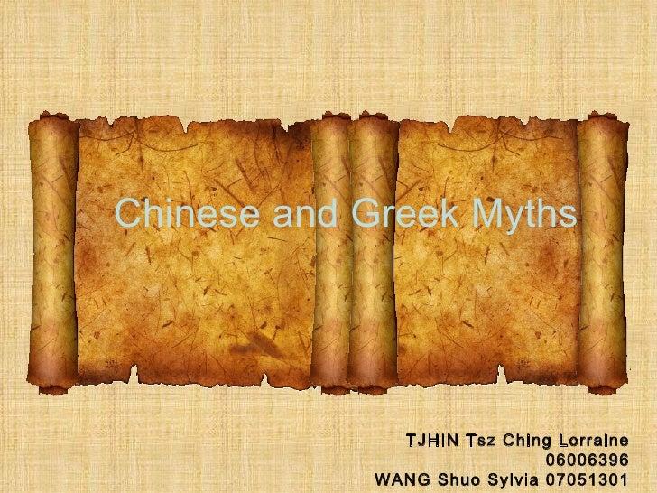 Chinese and Greek Myths TJHIN Tsz Ching Lorraine 06006396 WANG Shuo Sylvia 07051301