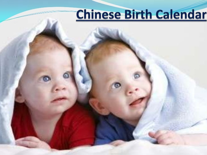  The Chinese Birth Calendar is a unique yet proven successful way to find out about how to predict the sex of your unborn...