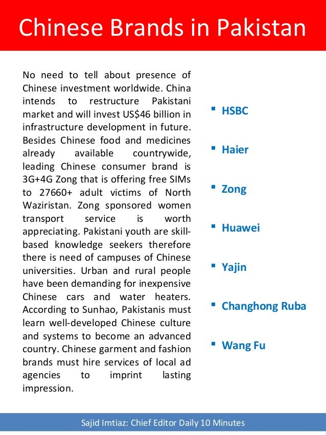 Chinese Brands in Pakistan No need to tell about presence of Chinese investment worldwide. China intends to restructure Pa...
