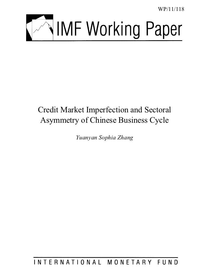 WP/11/118Credit Market Imperfection and SectoralAsymmetry of Chinese Business Cycle           Yuanyan Sophia Zhang
