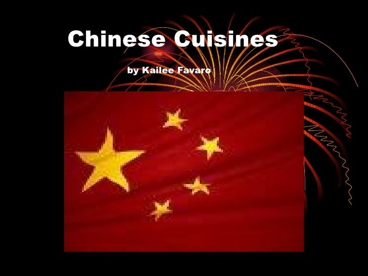 Chinese Cuisines   by Kailee Favaro