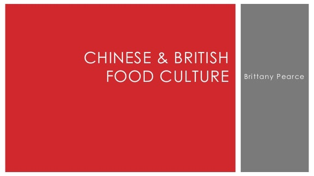 Brittany Pearce CHINESE & BRITISH FOOD CULTURE