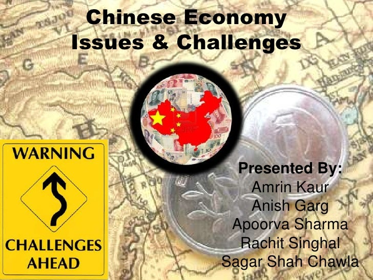 Chinese EconomyIssues & Challenges<br />Presented By:<br />AmrinKaur<br />AnishGarg<br />Apoorva Sharma<br />RachitSinghal...