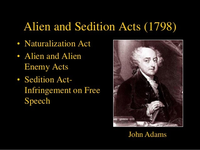 the controversies surrounding the alien and sedition act of 1798