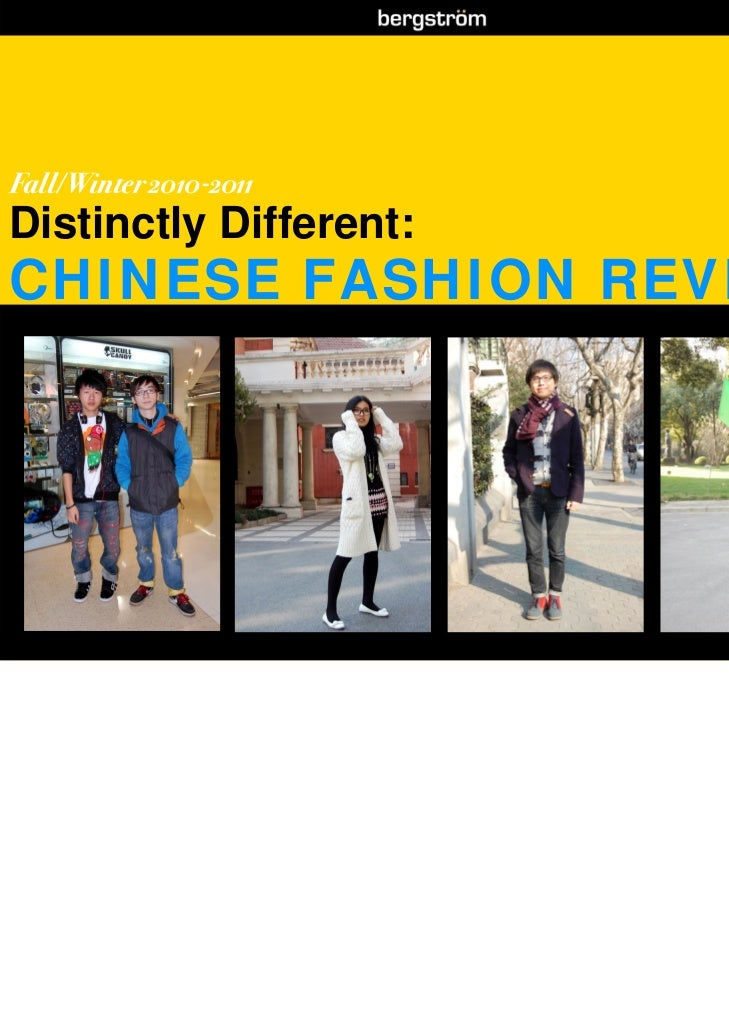 Fall/Winter 2010-2011Distinctly Different:CHINESE FASHION REVIEW www.thebergstromgroup.com   telling the story of new China