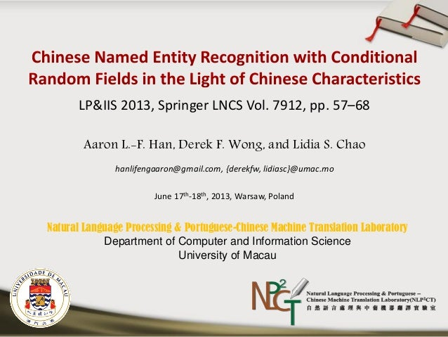LP&IIS2013 PPT. Chinese Named Entity Recognition with Conditional Random Fields in the Light of Chinese Characteristics
