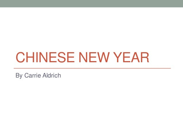 CHINESE NEW YEARBy Carrie Aldrich