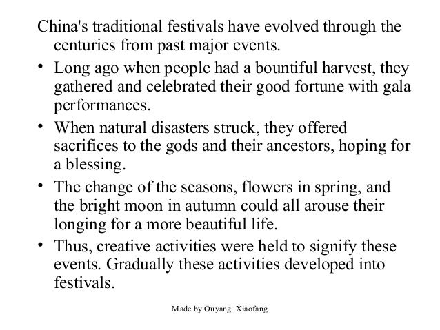 China's traditional festivals have evolved through the centuries from past major events. • Long ago when people had a boun...