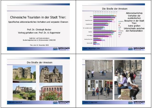 Die Straße der Ameisen %  Chinesische Touristen in der Stadt Trier: Spezifisches aktionsräumliches Verhalten und verpasste...