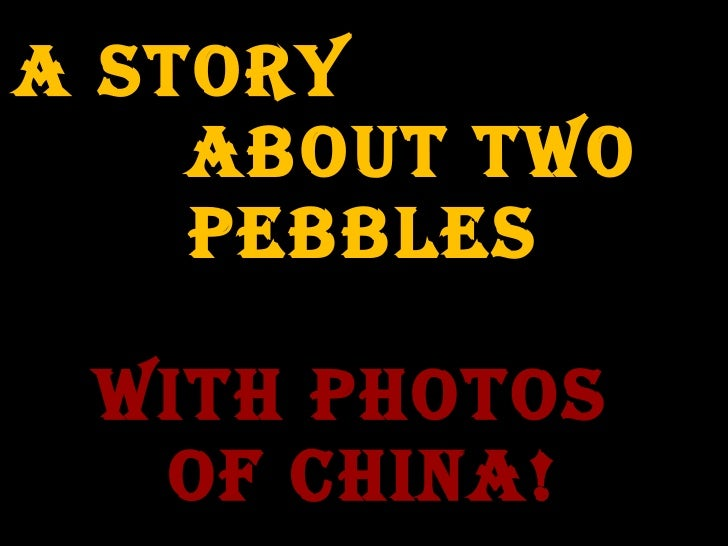 Chinese  Pebbles