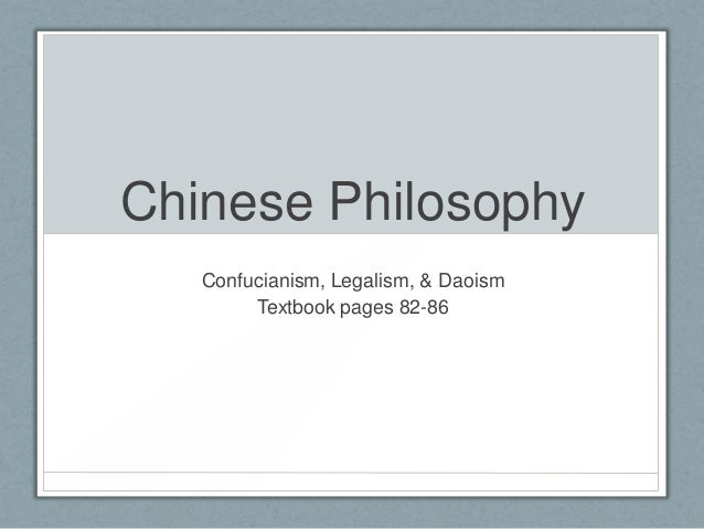 Chinese Philosophy   Confucianism, Legalism, & Daoism        Textbook pages 82-86