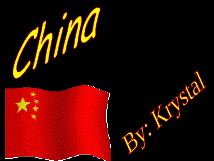 China By: Krystal