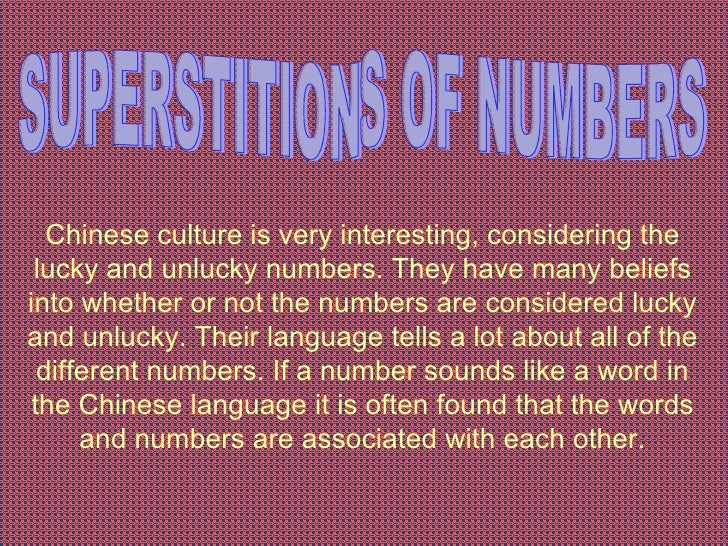 lucky and unlucky numbers in chinese culture Chinese culture is very influenced by different beliefs about luck and especially numbers there are numbers that are considered auspicious and others inauspicious.