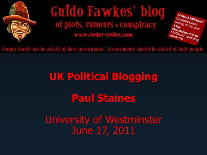 UK Political Blogging<br />Paul Staines<br />University of Westminster<br />June 17, 2011<br />