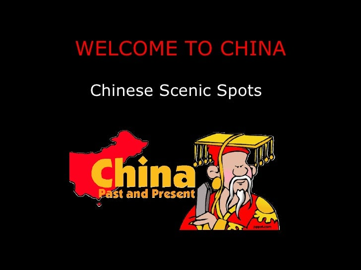 WELCOME TO CHINA Chinese Scenic Spots