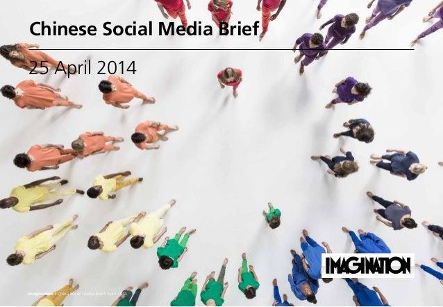Chinese Social Media Brief 25 April 2014 Imagination / China Social Media Brief/ April 2014