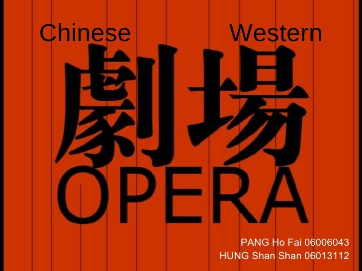 POLS 3620 Contemporary europe and asia presentation: Chinese & Western Opera