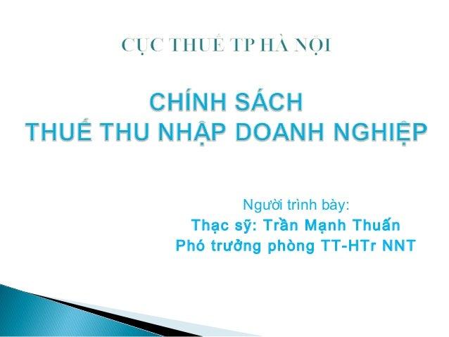 Người trình bày: Thạc sỹ: Trần Mạnh ThuấnPhó trưởng phòng TT-HTr NNT