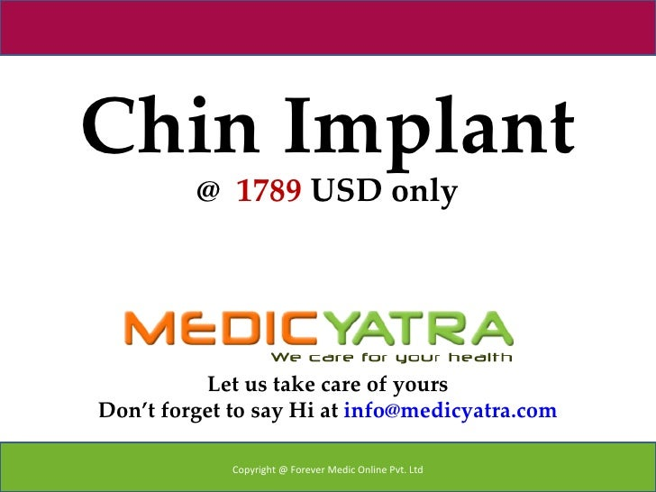 Chin Implant         @ 1789 USD only          Let us take care of yoursDon't forget to say Hi at info@medicyatra.com      ...