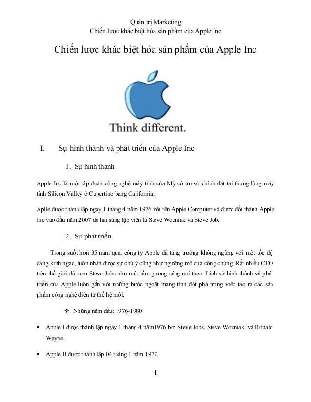 Quản trị Marketing Chiến lược khác biệt hóa sản phẩm của Apple Inc Chiến lược khác biệt hóa sản phẩm của Apple Inc I. Sự h...