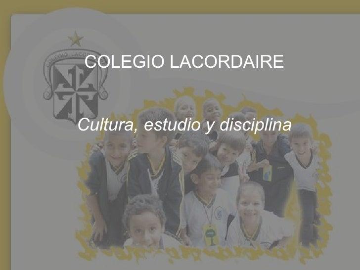 COLEGIO LACORDAIRE Cultura, estudio y disciplina