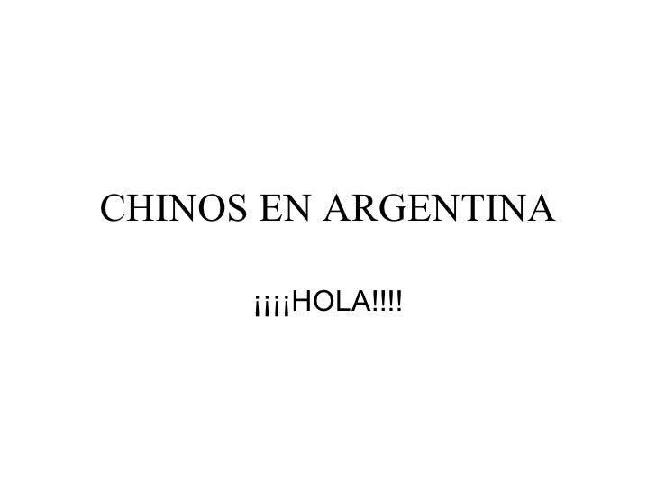 CHINOS EN ARGENTINA ¡¡¡¡HOLA!!!!